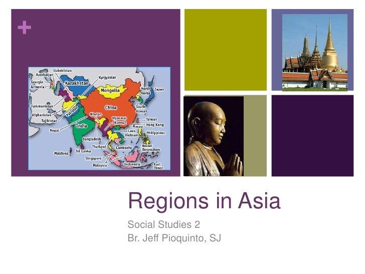 +    Regions in Asia    Social Studies 2    Br. Jeff Pioquinto, SJ