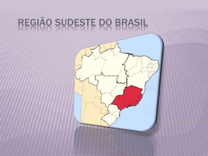 REGIÃO SUDESTE DO BRASIL<br />