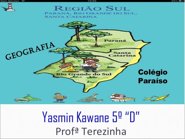 "Yasmin Kawane 5º ""D"" Profª Terezinha Colégio Paraíso GeoGrafia"