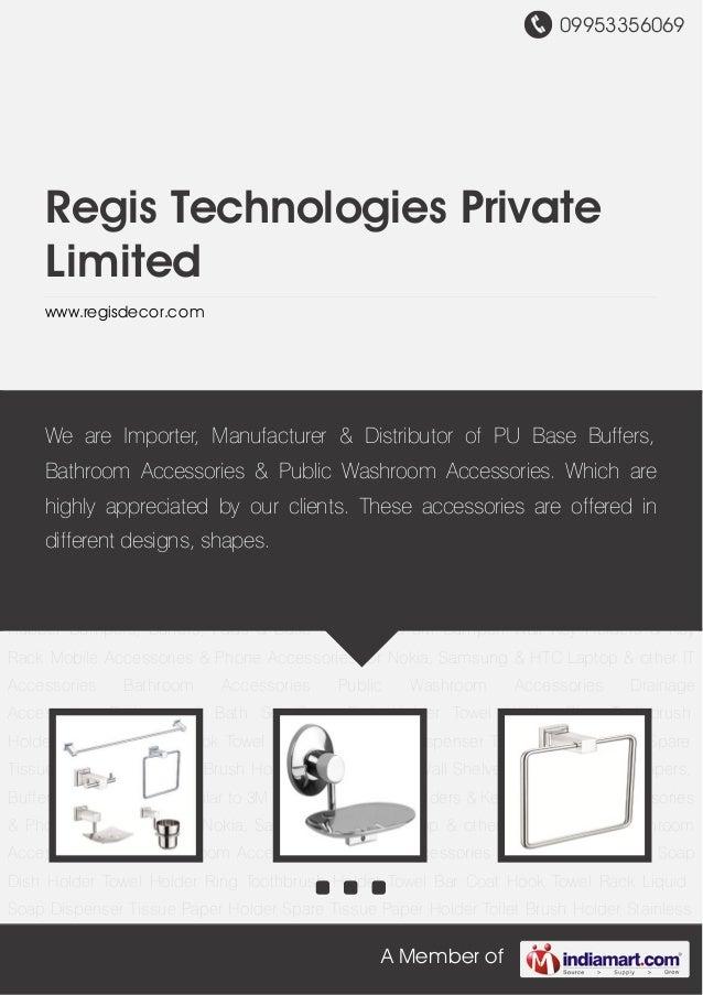 09953356069A Member ofRegis Technologies PrivateLimitedwww.regisdecor.comBathroom & Bath Set Soap Dish Holder Towel Holder...