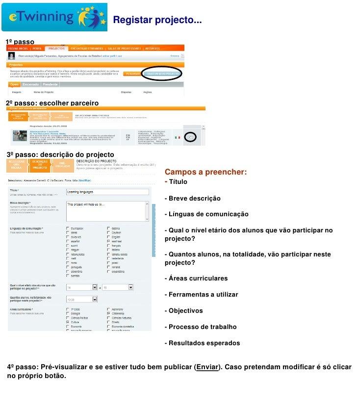 Registar projecto...1º passo2º passo: escolher parceiro3º passo: descrição do projecto                                    ...