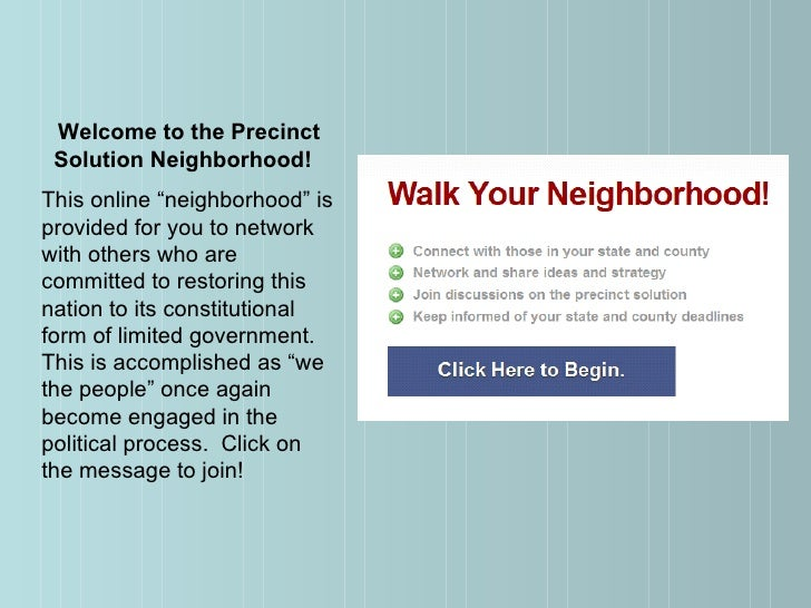 """Welcome to the Precinct Solution Neighborhood!   This online """"neighborhood"""" is provided for you to network with others who..."""