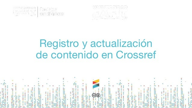 Register and update content in crossref, in Spanish Slide 2