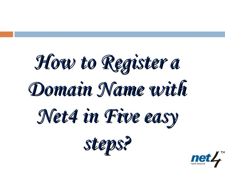 How to Register aDomain Name with Net4 in Five easy      steps?