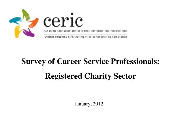 Survey of Career Service Professionals:      Registered Charity Sector               January, 2012