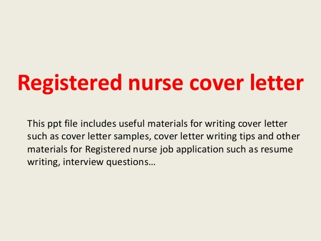 Registered Nurse Cover Letter This Ppt File Includes Useful Materials For  Writing Cover Letter Such As ...