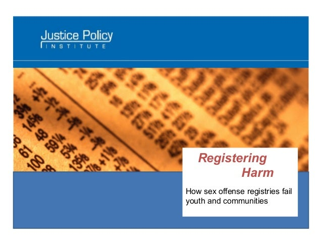 Registering Harm How sex offense registries fail youth and communities