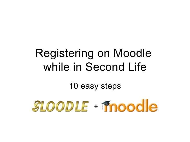 Registering on Moodle  while in Second Life 10 easy steps