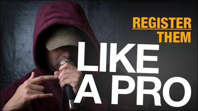 Register Them Like a Pro