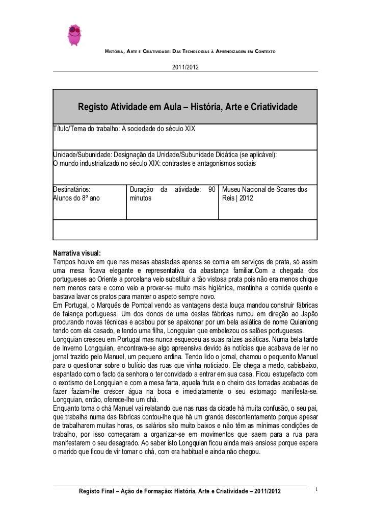 HISTÓRIA, ARTE E CRIATIVIDADE: DAS TECNOLOGIAS À APRENDIZAGEM EM CONTEXTO                                               20...