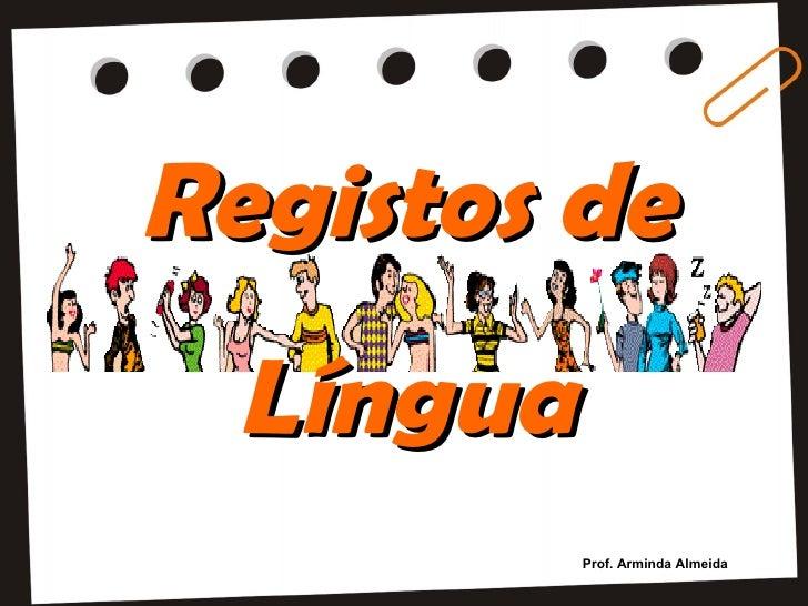 Registos de Língua Prof. Arminda Almeida