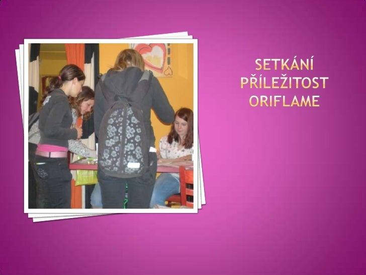 Setkání příležitost oriflame<br />