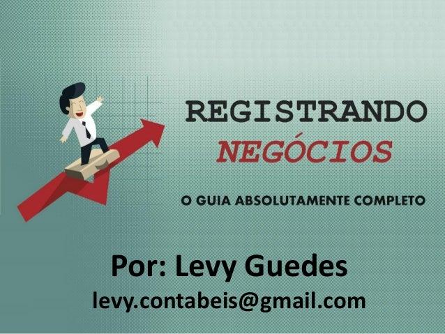 Por: Levy Guedes levy.contabeis@gmail.com
