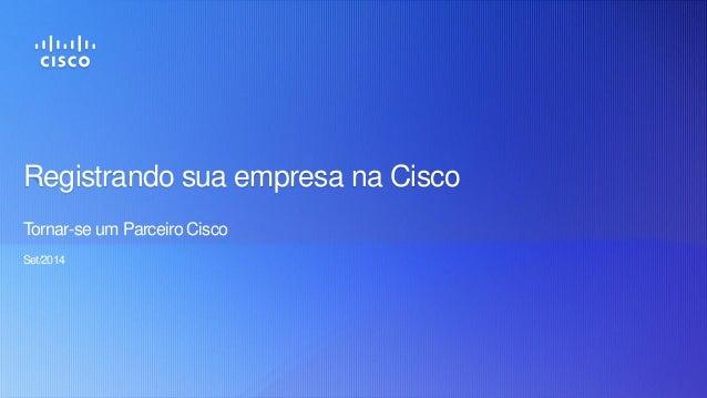 © 2012 Cisco and/or its affiliates. All rights reserved. Cisco Confidential 1 Thank You Registrando sua empresa na Cisco T...