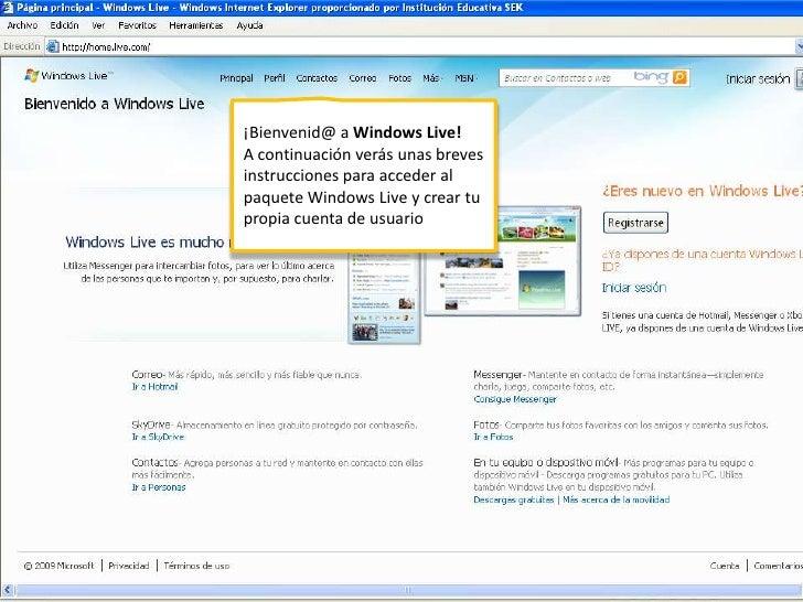 ¡Bienvenid@ a Windows Live!<br />A continuación verás unas breves instrucciones para acceder al paquete Windows Live y cre...