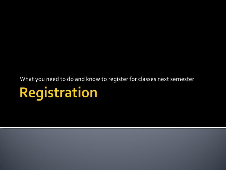 What you need to do and know to register for classes next semester