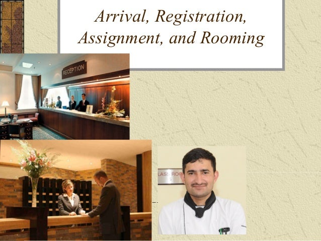 Arrival, Registration, Assignment, and Rooming