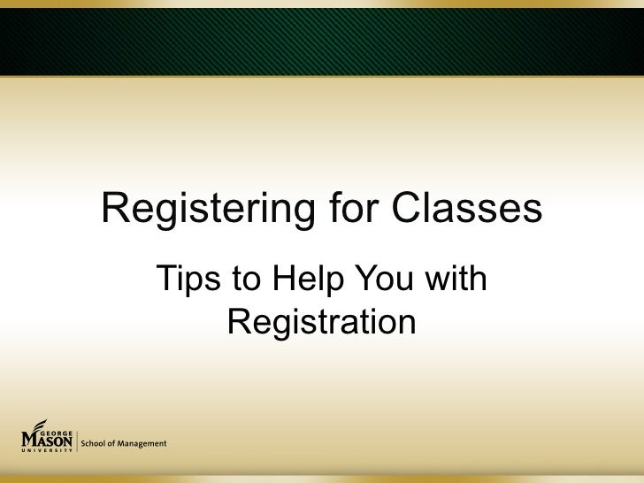 Registering for Classes  Tips to Help You with      Registration