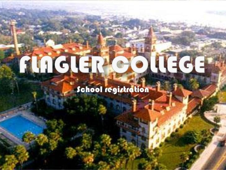 Flagler College<br />School registration<br />