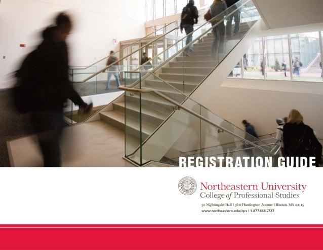 REGISTRATION GUIDE www.northeastern.edu/cps | 1.877.668.7727 50 Nightingale Hall | 360 Huntington Avenue | Boston, MA 02115
