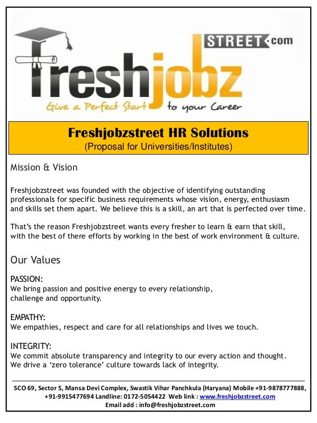 Freshjobzstreet HR Solutions (Proposal for Universities/Institutes) Mission & Vision Freshjobzstreet was founded with the ...