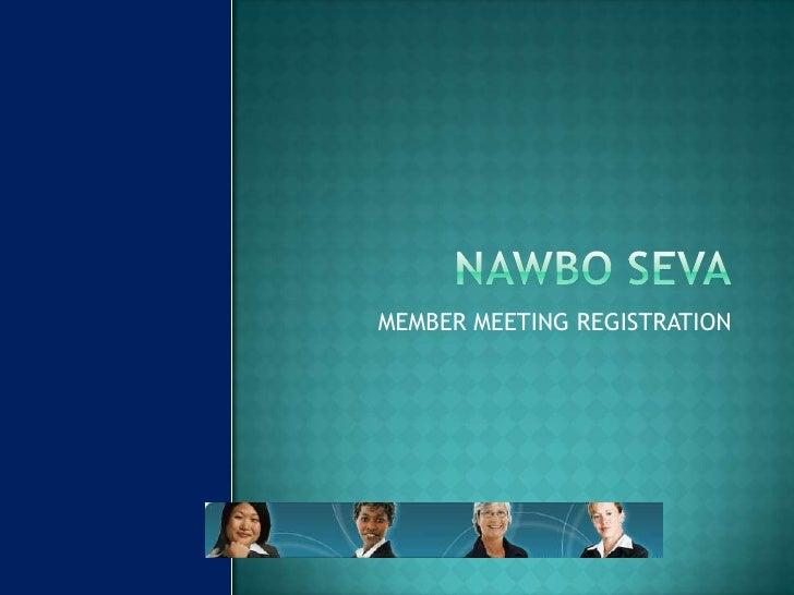 NAWBO SEVA<br />MEMBER MEETING REGISTRATION<br />