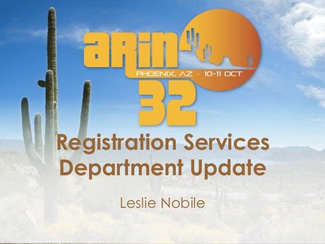 Registration Services Department Update Leslie Nobile