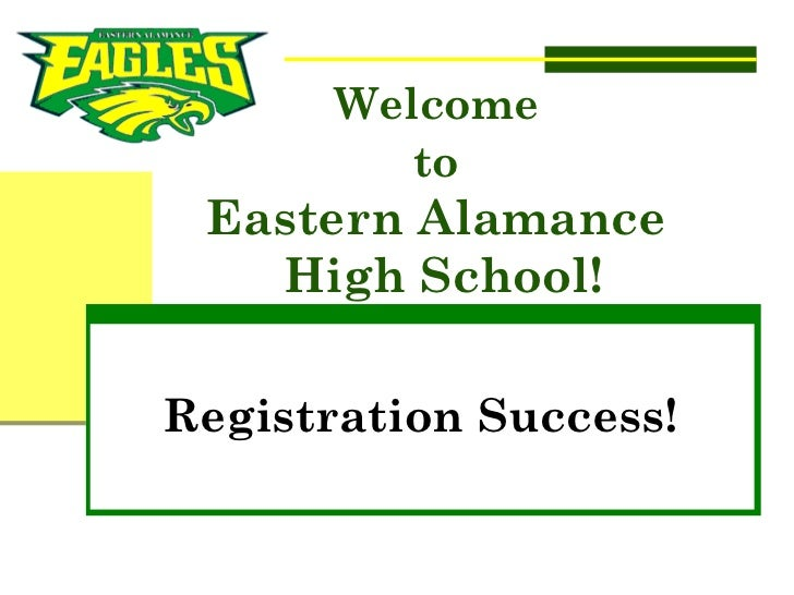 Welcome  to   Eastern Alamance  High School! Registration Success!