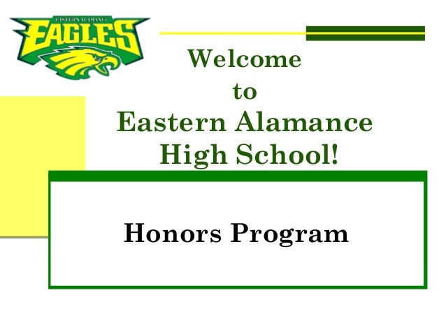 Welcome to Eastern Alamance High School! Honors Program