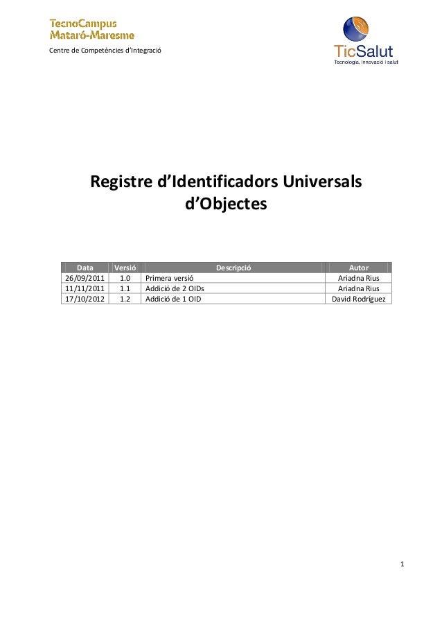 Centre de Competències d'Integració            Registre d'Identificadors Universals                         d'Objectes    ...