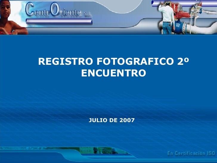 REGISTRO FOTOGRAFICO 2º ENCUENTRO JULIO DE 2007
