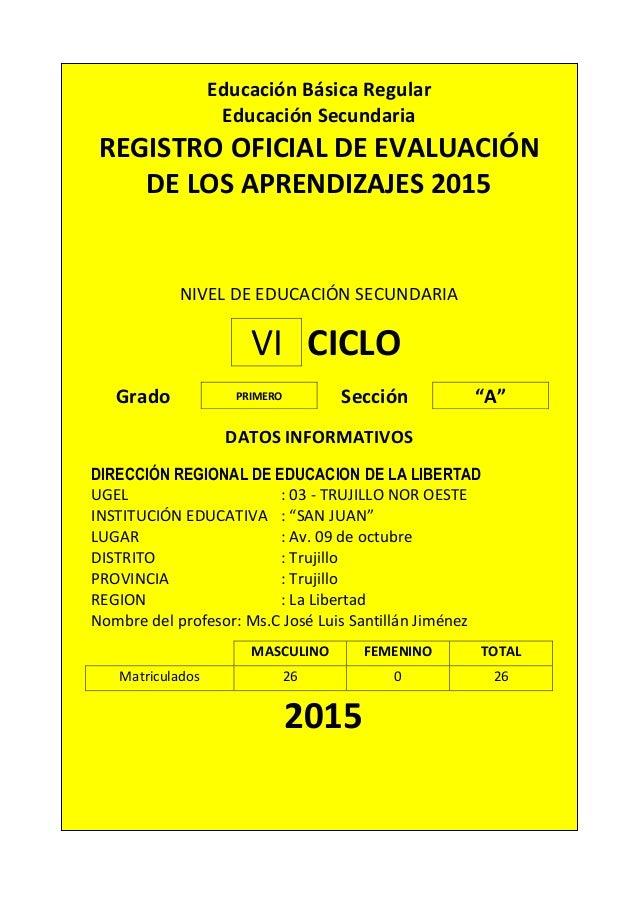 Educación Básica Regular Educación Secundaria REGISTRO OFICIAL DE EVALUACIÓN DE LOS APRENDIZAJES 2015 NIVEL DE EDUCACIÓN S...