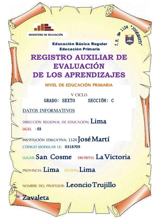 REGISTRO AUXILIAR DE EVALUACIÓN DEL SEXTO GRADO Ángel Pinto Tapia - Especialista de Educación Primaria Página 1 REGISTRO A...