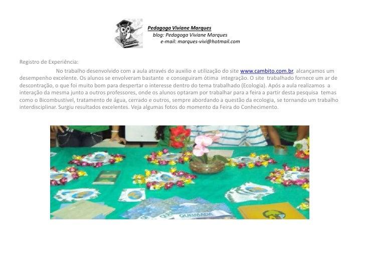 Pedagoga Viviane Marques  blog: Pedagoga Viviane Marques                                 e-mail: marques-vivi@hotmail.com<...