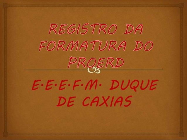 E.E.E.F.M. DUQUE  DE CAXIAS