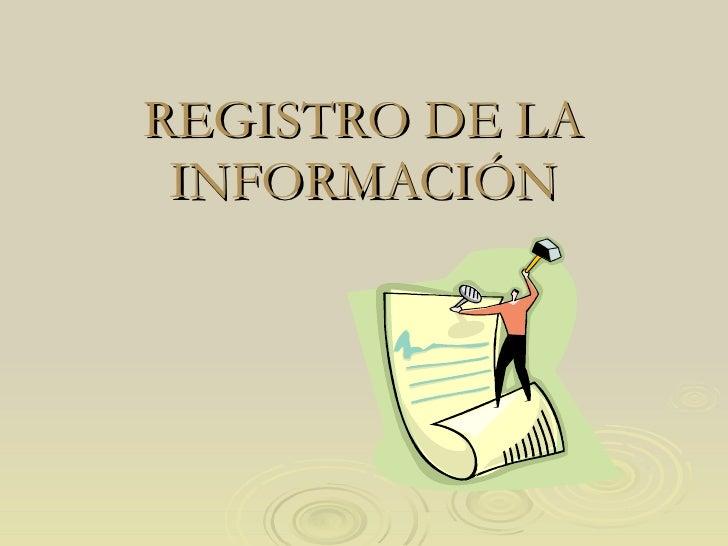 REGISTRO DE LA INFORMACIÓN