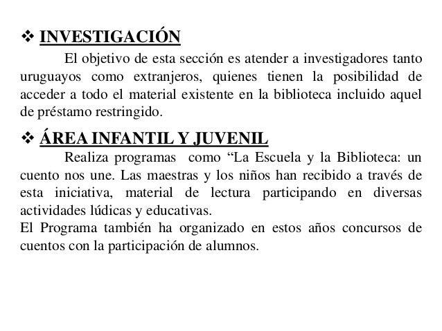  INVESTIGACIÓN El objetivo de esta sección es atender a investigadores tanto uruguayos como extranjeros, quienes tienen l...
