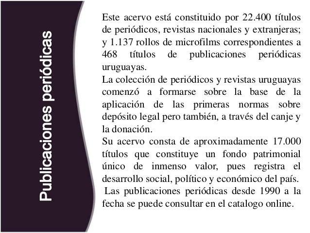 Bibliografía  Biblioteca Nacional de Uruguay. (s.f.). Recuperado el 23 de Septiembre de 2013, de http://www.bibna.gub.uy ...