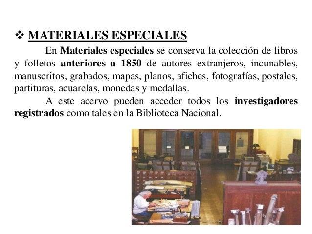  MATERIALES ESPECIALES En Materiales especiales se conserva la colección de libros y folletos anteriores a 1850 de autore...