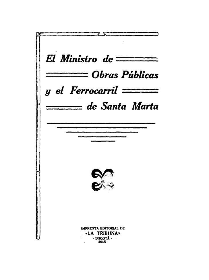 El Ministro de               ============      Obras Públicas9 el Ferrocarril             ===          de Santa Marla     ...