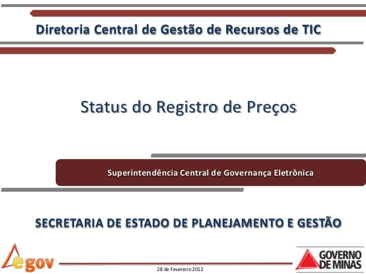 Diretoria Central de Gestão de Recursos de TIC       Status do Registro de Preços           Superintendência Central de Go...