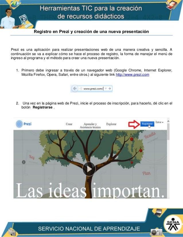 Registro en Prezi y creación de una nueva presentación Prezi es una aplicación para realizar presentaciones web de una man...