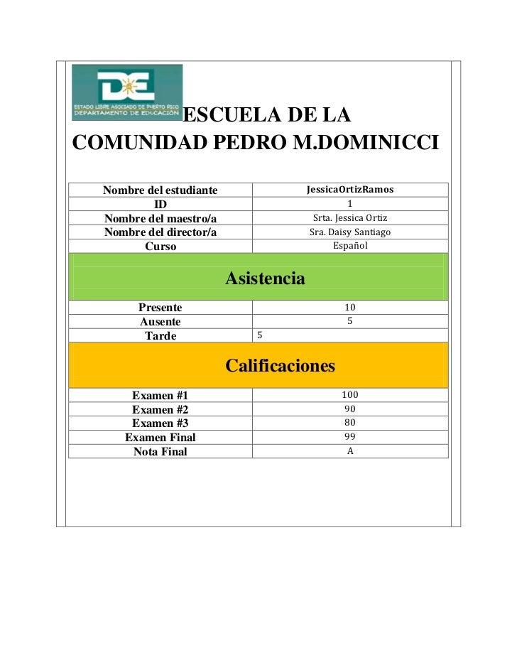 ESCUELA DE LACOMUNIDAD PEDRO M.DOMINICCI  Nombre del estudiante                JessicaOrtizRamos          ID              ...