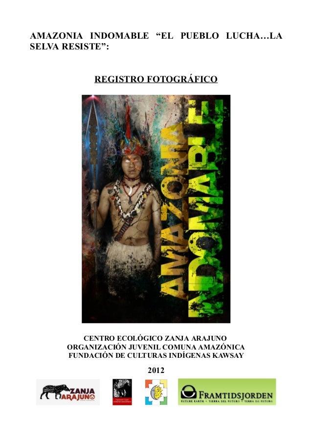 """AMAZONIA INDOMABLE """"EL PUEBLO LUCHA…LASELVA RESISTE"""":          REGISTRO FOTOGRÁFICO        CENTRO ECOLÓGICO ZANJA ARAJUNO ..."""