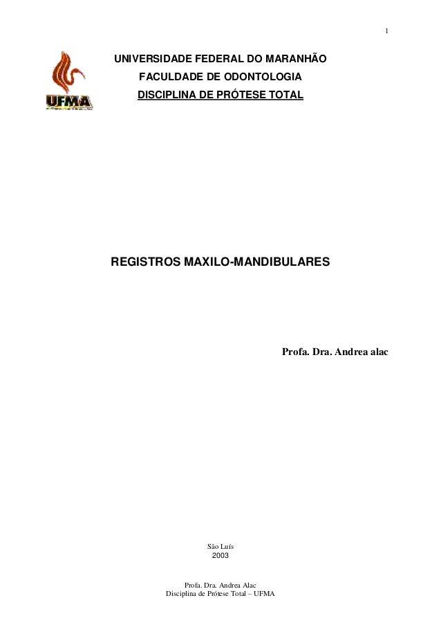 1UNIVERSIDADE FEDERAL DO MARANHÃO   FACULDADE DE ODONTOLOGIA   DISCIPLINA DE PRÓTESE TOTALREGISTROS MAXILO-MANDIBULARES   ...