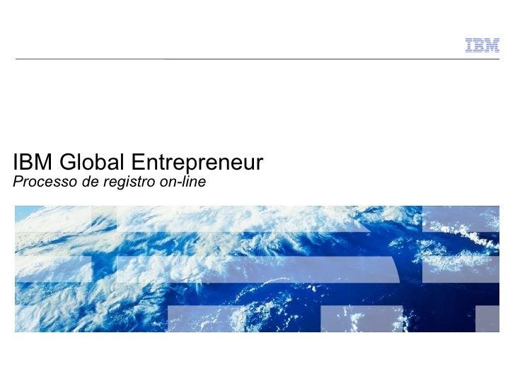 IBM Global Entrepreneur Processo de registro on-line