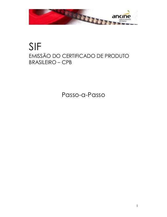 1  SIF  EMISSÃO DO CERTIFICADO DE PRODUTO  BRASILEIRO – CPB  Passo-a-Passo