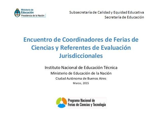 Instituto Nacional de Educación Técnica Ministerio de Educación de la Nación Ciudad Autónoma de Buenos Aires Marzo, 2015 E...