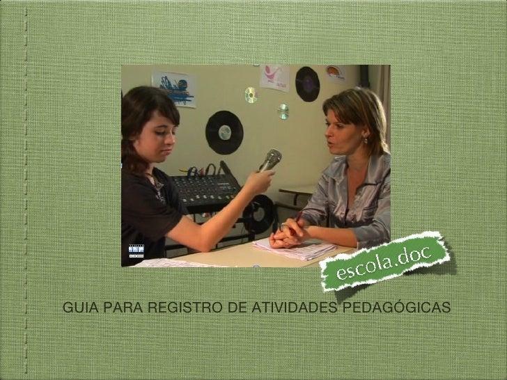 GUIA PARA REGISTRO DE ATIVIDADES PEDAGÓGICAS