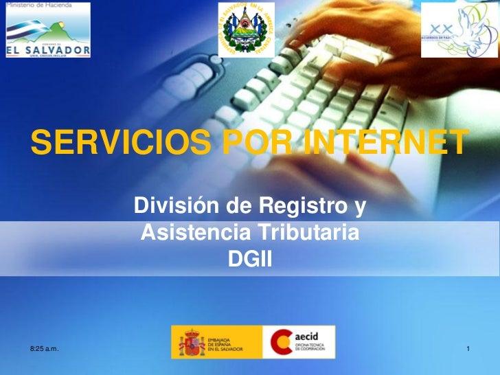SERVICIOS POR INTERNET            División de Registro y            Asistencia Tributaria                     DGII8:25 a.m...